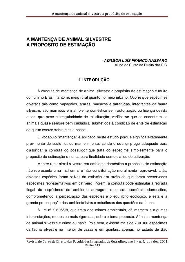 A mantença de animal silvestre a propósito de estimação Revista do Curso de Direito das Faculdades Integradas de Guarulhos...
