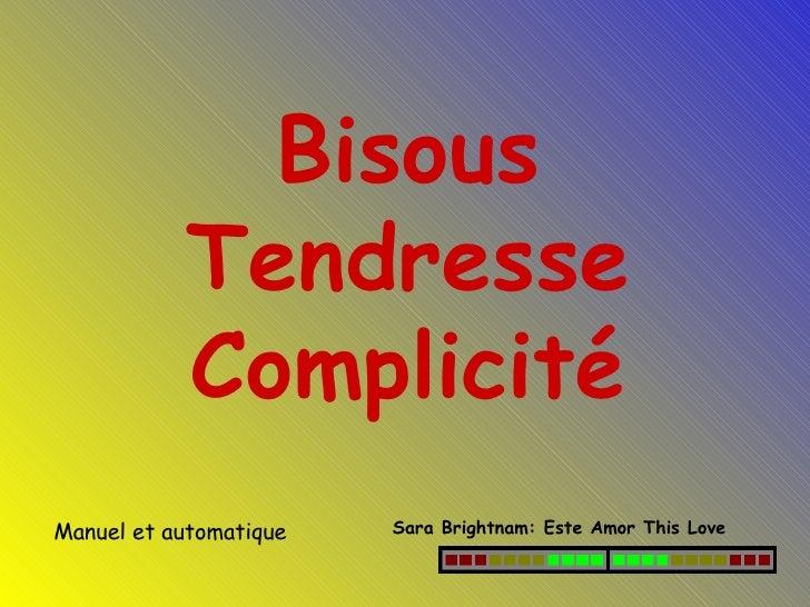 Bisous Tendresse Complicité Manuel et automatique Sara Brightnam: Este Amor This Love