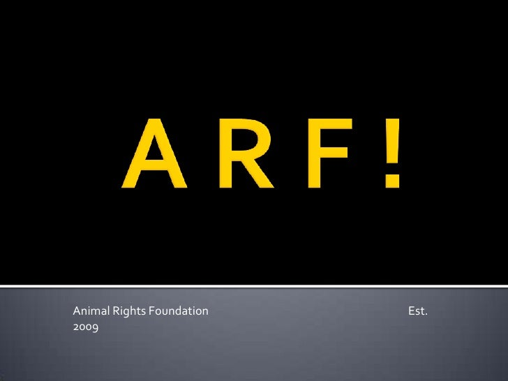 Animal Rights Foundation   Est. 2009