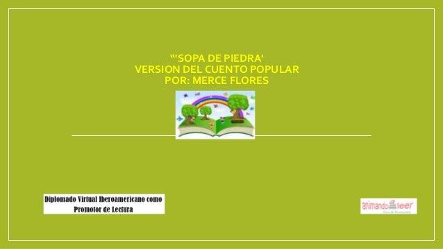 """""""'SOPA DE PIEDRA' VERSION DEL CUENTO POPULAR POR: MERCE FLORES"""