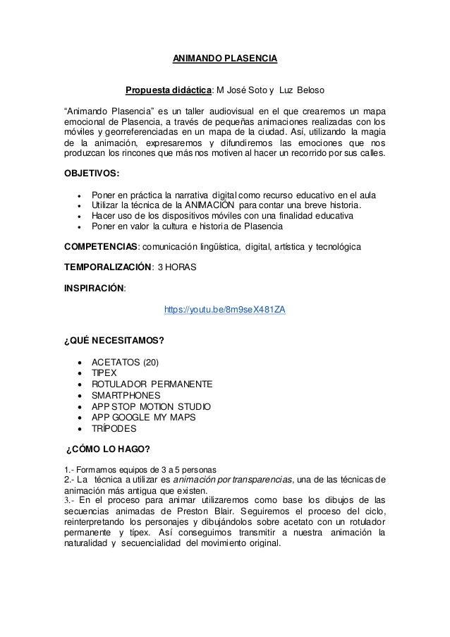 """ANIMANDO PLASENCIA Propuesta didáctica: M José Soto y Luz Beloso """"Animando Plasencia"""" es un taller audiovisual en el que c..."""