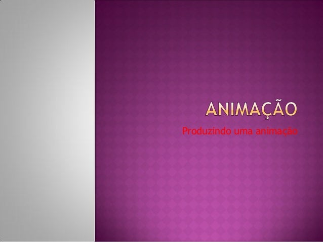 Produzindo uma animação