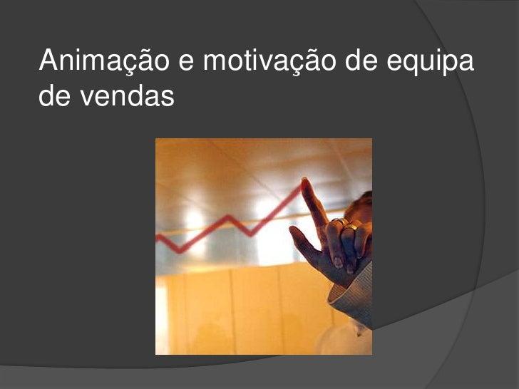 Animação e motivação de equipa de vendas<br />