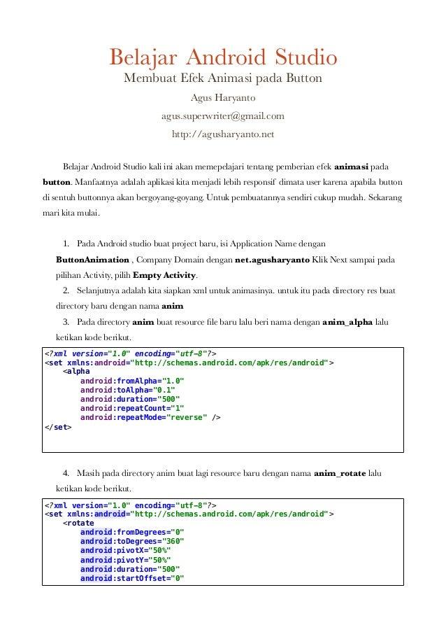 Belajar Android Studio Membuat Efek Animasi pada Button Agus Haryanto agus.superwriter@gmail.com http://agusharyanto.net B...