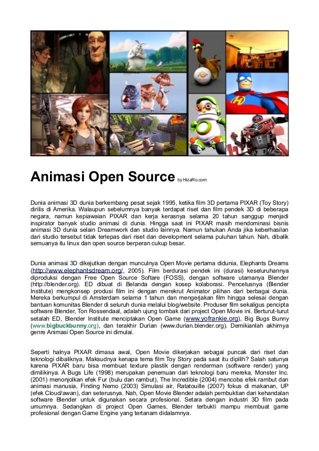 Animasi Open Source by HizaRo.com Dunia animasi 3D dunia berkembang pesat sejak 1995, ketika film 3D pertama PIXAR (Toy St...