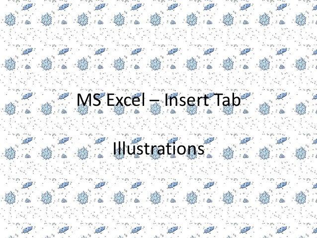 MS Excel – Insert Tab    Illustrations