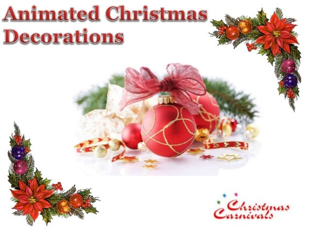 animated dcor for yuletide celebrations refers to ornaments and figurines that may light up or - Animated Christmas Decorations