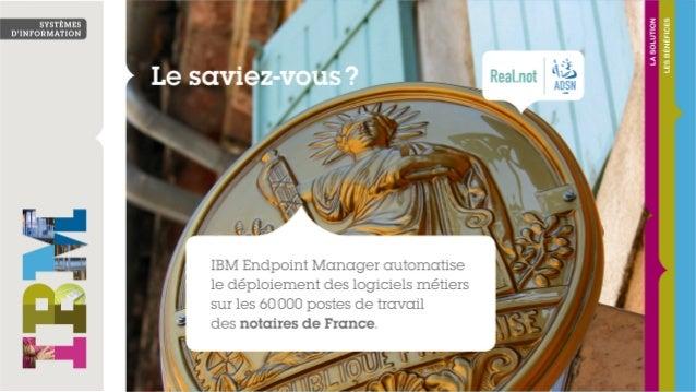 IBM Endpoint Manager automatise le déploiement des logiciels métiers sur les 60000 postes de travail des notaires de France