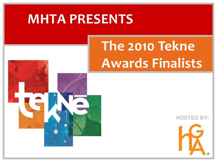 MHTA Presents<br />The 2010 Tekne Awards Finalists<br />             Hosted by:<br />