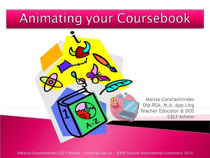 Marisa Constantinides Dip.RSA, M.A. App Ling Teacher Educator & DOS CELT Athens @Marisa Constantinides CELT Athens - info@...