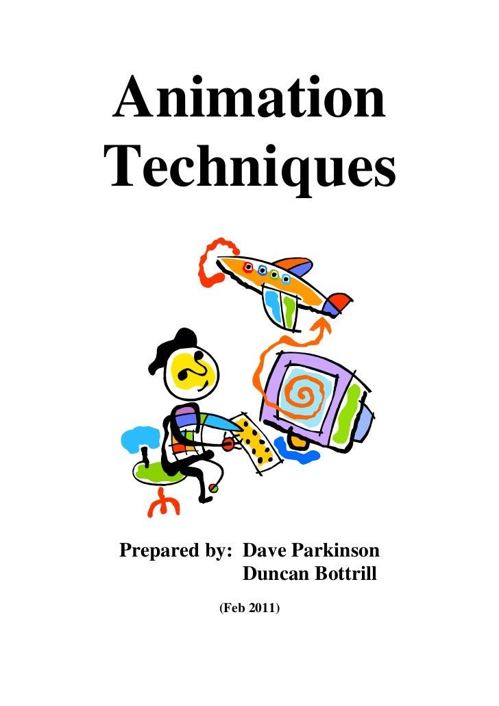 AnimationTechniquesPrepared by: Dave Parkinson             Duncan Bottrill          (Feb 2011)