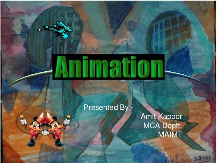 Presented By:-                 Amit Kapoor                  MCA Deptt.                      MAIMT