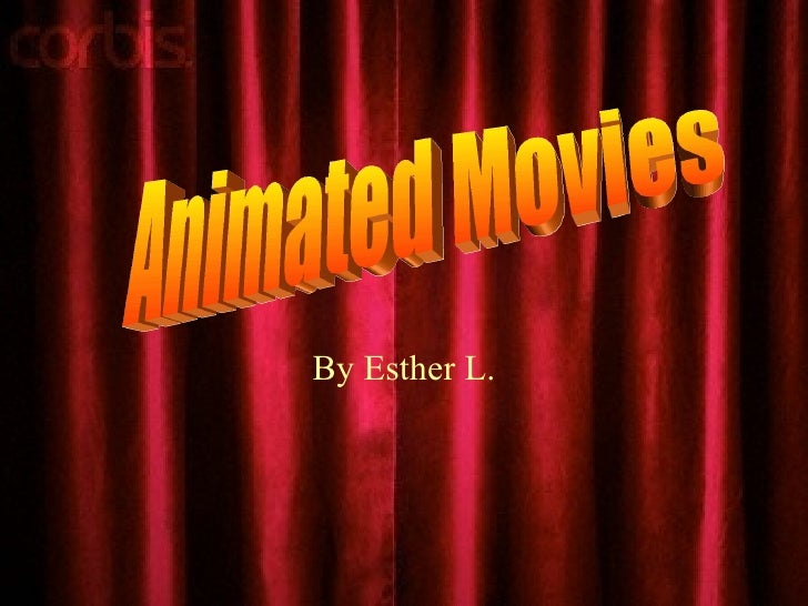 By Esther L. Animated Movies
