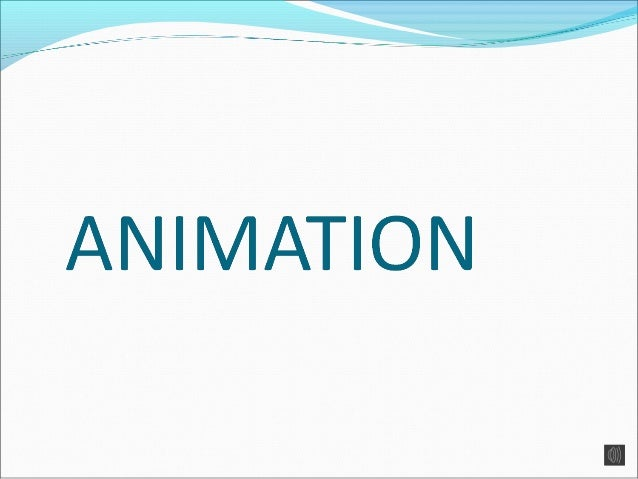 Animation can be defined asthe manipulation of staticimages to give the illusion ofmoving pictures. This happens when as...