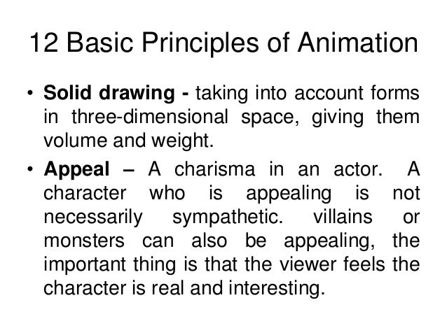 12 basic principles of animation The 12 basic principles of animation is a set of principles of animation introduced by the disney animators ollie johnston and frank thomas in their 1981 book the.