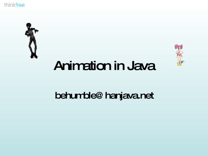 Animation in Java [email_address]