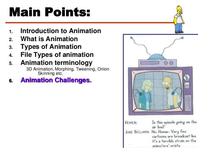 Main Points:1. Introduction to Animation2. What is Animation3. Types of Animation4. File Types of animation5. Animation te...