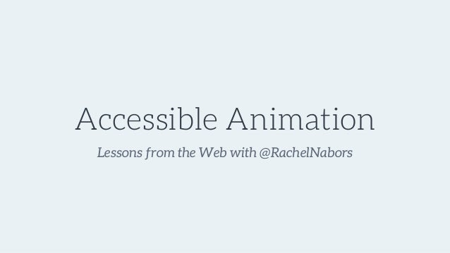 Accessible Animation Lessons from the Web with @RachelNabors
