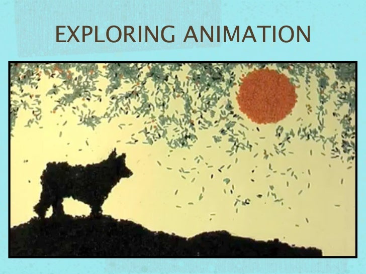 EXPLORING ANIMATION