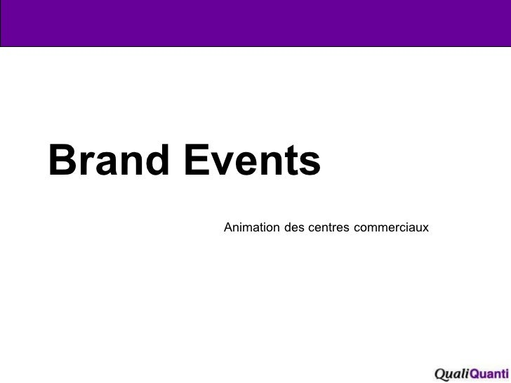 Brand Events Animation des centres commerciaux