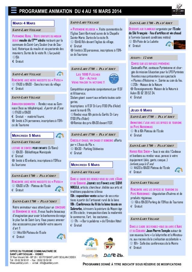 PROGRAMME ANIMATION DU 4 AU 16 MARS 2014 MARDI 4 MARS  SAINT-LARY VILLAGE  SAINT-LARY 1700 - PLA D'ADET  SAINT-LARY VILLAG...