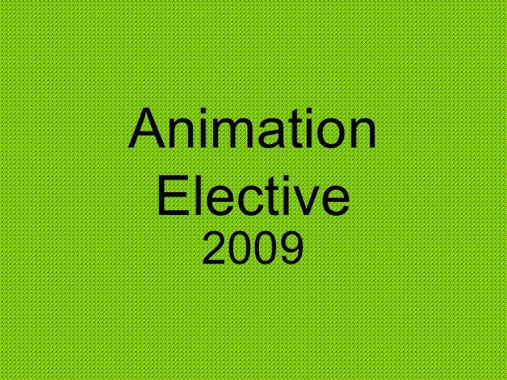 Animation Elective 2009