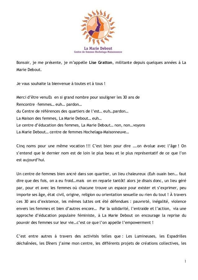 1 Bonsoir, je me présente, je m'appelle Lise Gratton, militante depuis quelques années à La Marie Debout. Je vous souhaite...