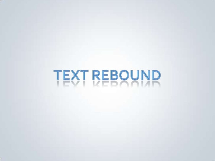 Text rebound<br />