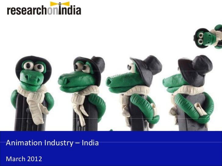 AnimationIndustry– IndiaAnimation Industry IndiaMarch2012