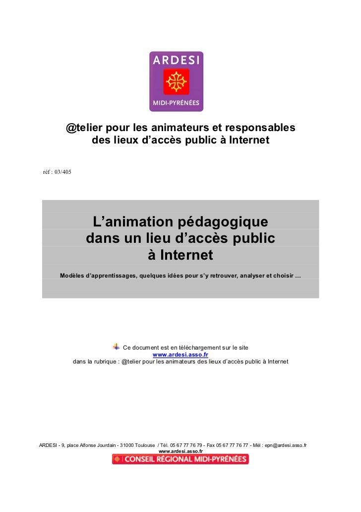 @telier pour les animateurs et responsables                 des lieux d'accès public à Internet réf : 03/405              ...