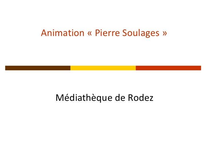 Animation « Pierre Soulages »   Médiathèque de Rodez