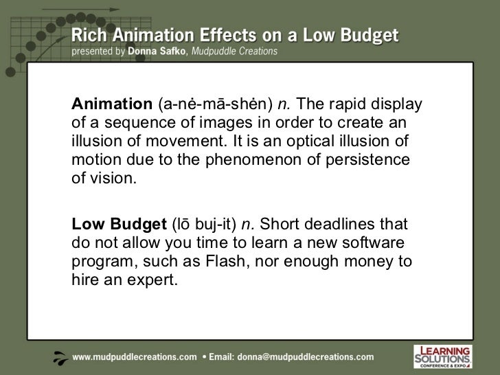 Animation  (a-nė-mā-shėn)  n.  The rapid display of a sequence of images in order to create an illusion of movement. It is...