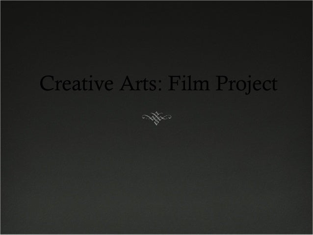 Creative Arts: Film Project
