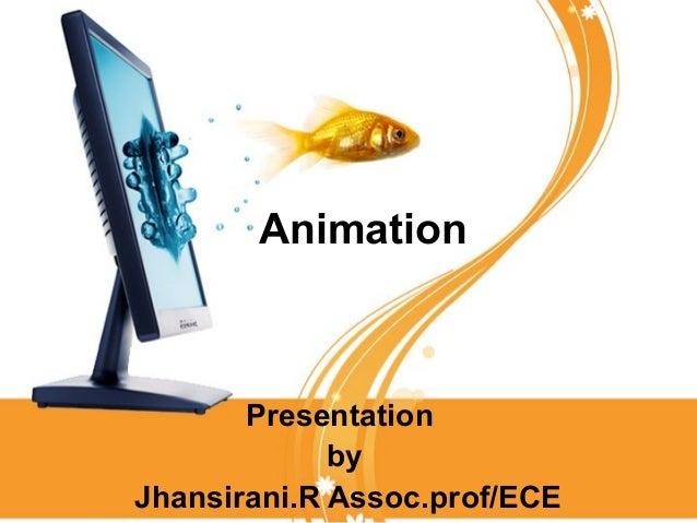 Animation       Presentation             byJhansirani.R Assoc.prof/ECE