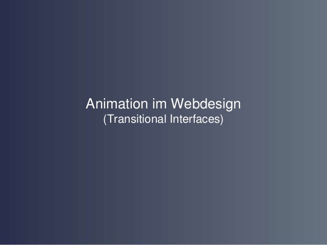 Animation im Webdesign  (Transitional Interfaces)