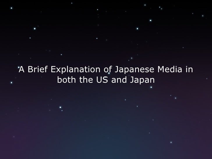 A Brief Explanation of Japanese Media in both the US and Japan