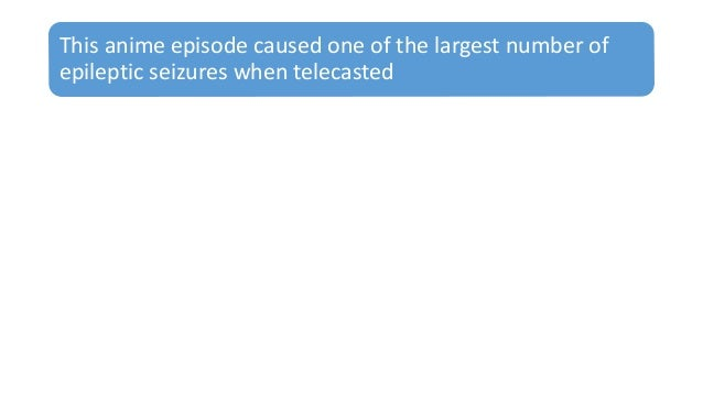 This anime episode caused one of the largest number of epileptic seizures when telecasted