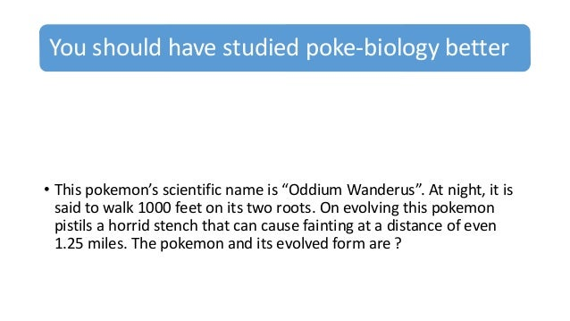 """You should have studied poke-biology better • This pokemon's scientific name is """"Oddium Wanderus"""". At night, it is said to..."""