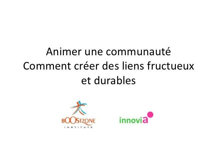 Animer une communautéComment créer des liens fructueux et durables <br />