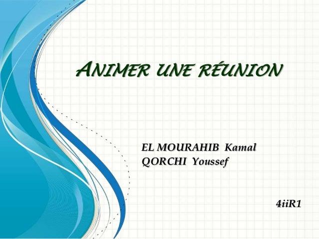 ANIMER UNE RÉUNION EL MOURAHIB Kamal QORCHI Youssef 4iiR1