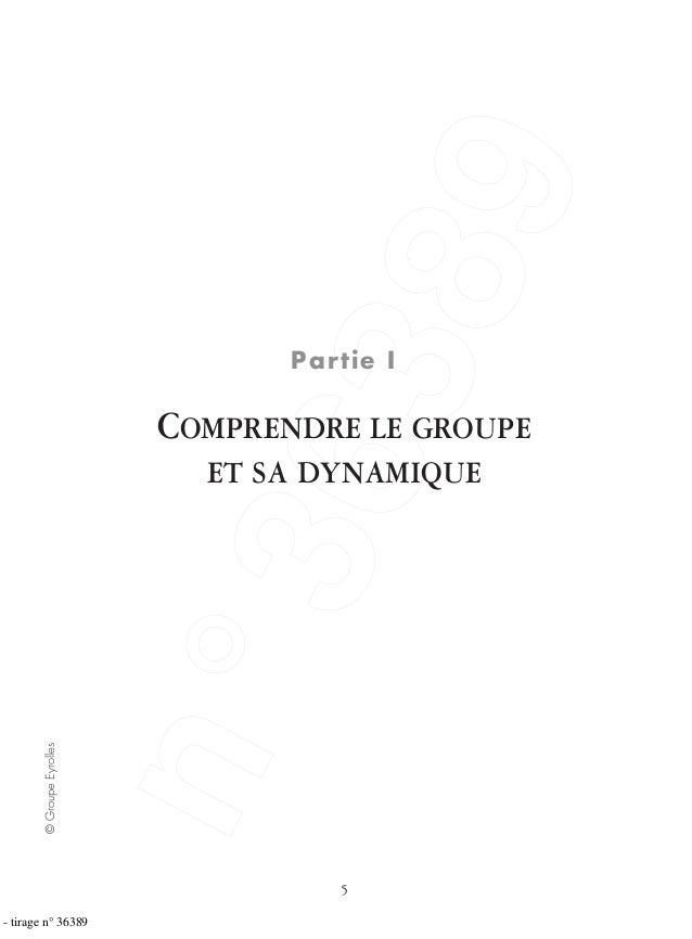 5 ©GroupeEyrolles Partie I COMPRENDRE LE GROUPE ET SA DYNAMIQUE - tirage n° 36389 n°36389