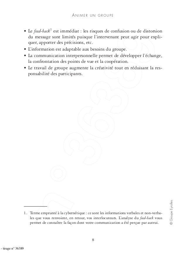 AN I M E R U N G R O U P E 8 ©GroupeEyrolles • Le feed-back1 est immédiat : les risques de confusion ou de distorsion du m...