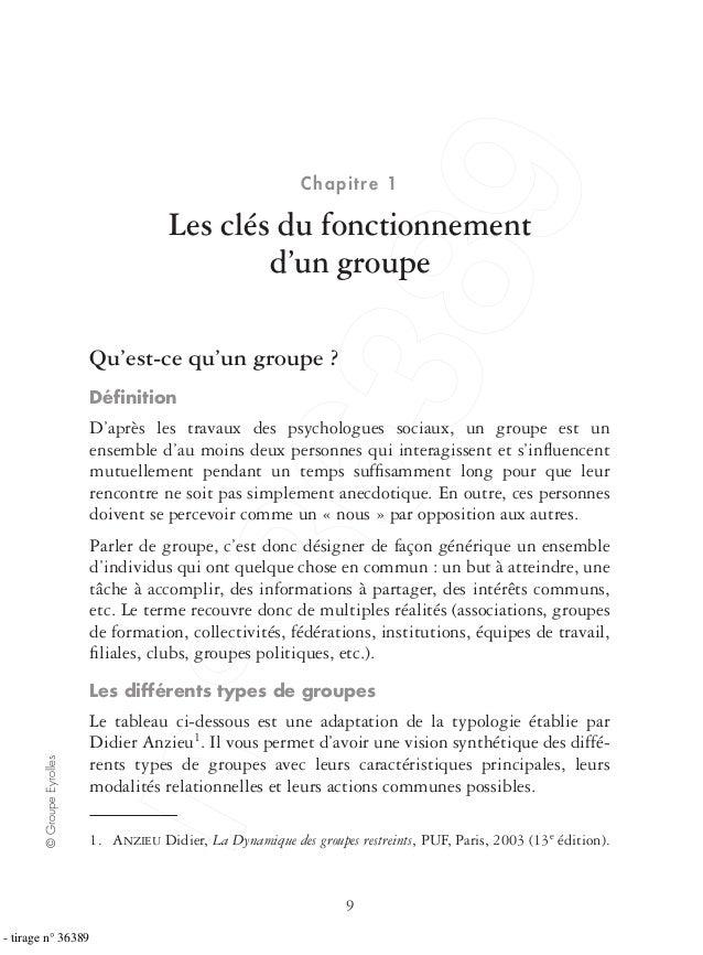 9 ©GroupeEyrolles Chapitre 1 Les clés du fonctionnement d'un groupe Qu'est-ce qu'un groupe ? Définition D'après les travaux...