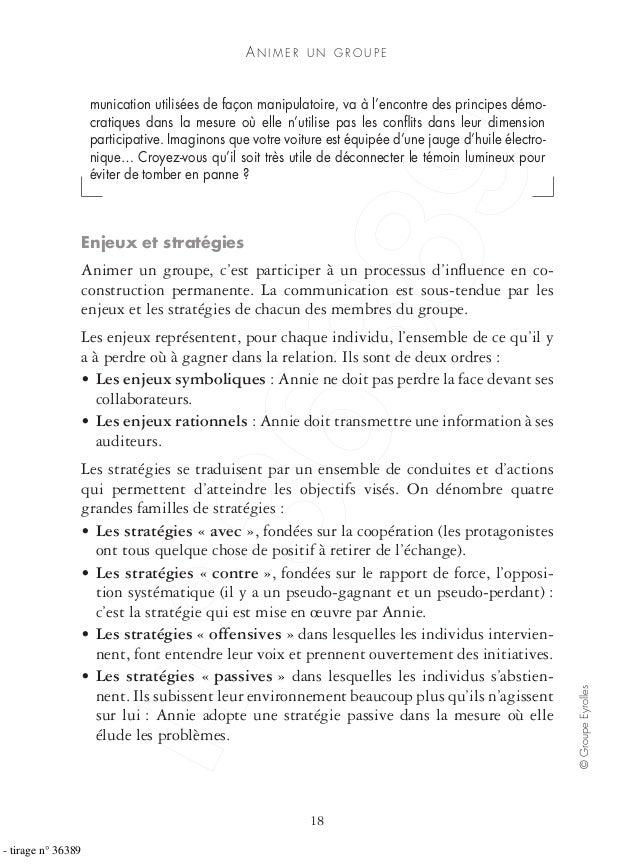 AN I M E R U N G R O U P E 18 ©GroupeEyrolles munication utilisées de façon manipulatoire, va à l'encontre des principes d...