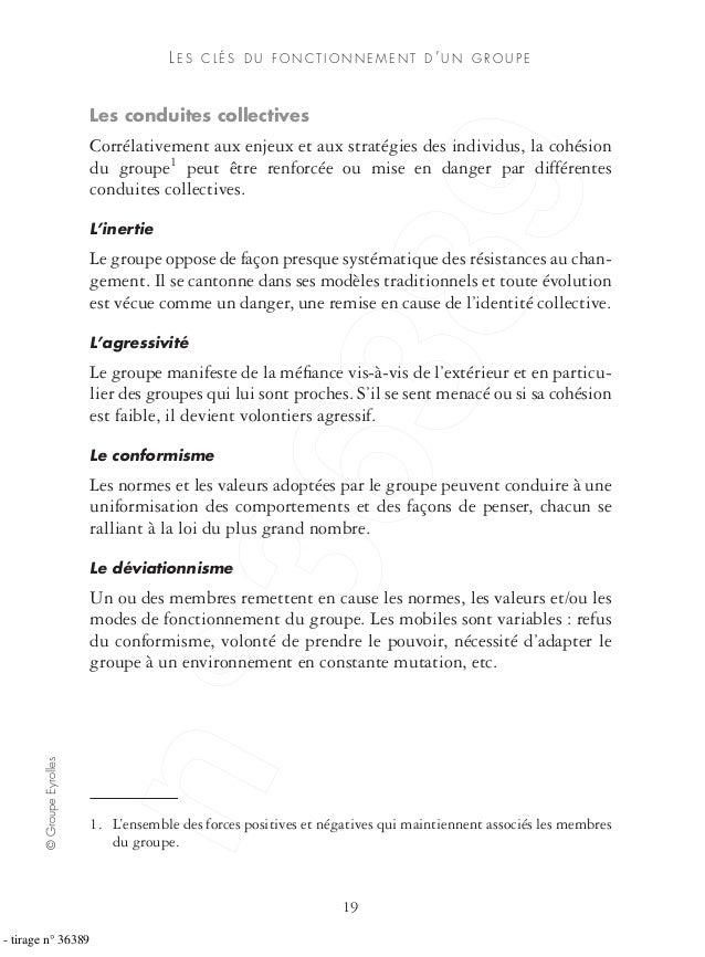 ©GroupeEyrolles 19 LE S C L É S D U F O N C T I O N N E M E N T D 'U N G R O U P E Les conduites collectives Corrélativeme...