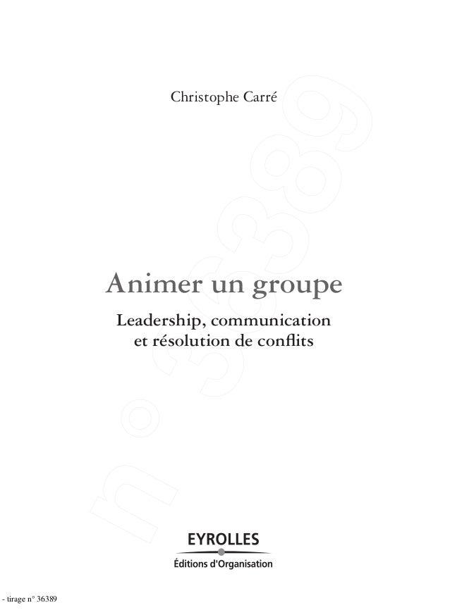 Christophe Carré Animer un groupe Leadership, communication et résolution de conflits - tirage n° 36389 n°36389