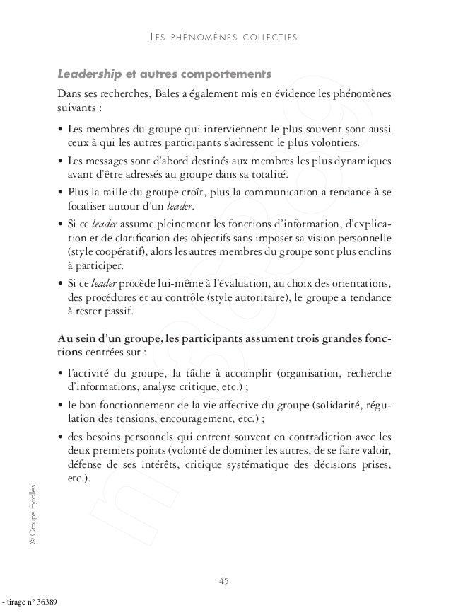 ©GroupeEyrolles 45 LE S P H É N O M È N E S C O L L E C T I F S Leadership et autres comportements Dans ses recherches, Ba...