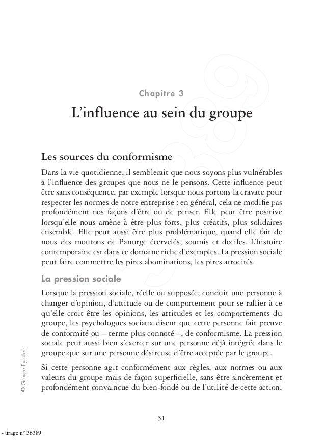 51 ©GroupeEyrolles Chapitre 3 L'influence au sein du groupe Les sources du conformisme Dans la vie quotidienne, il sembler...