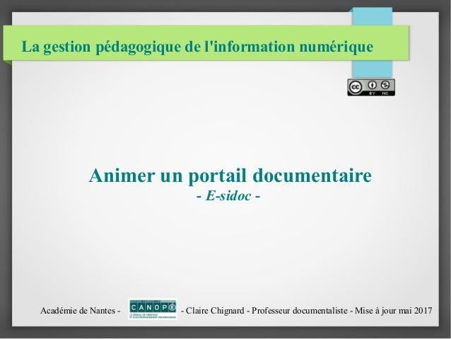 La gestion pédagogique de l'information numérique Animer un portail documentaire - E-sidoc - Académie de Nantes - - Claire...