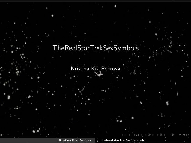 TheRealStarTrekSexSymbols Kristína Kik Rebrová Kristína Kik Rebrová TheRealStarTrekSexSymbols